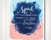 Art Print - Spirit Lead Me - Oceans Where Feet May Fail