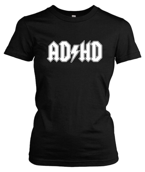 Womens ADHD Rock T-Shirt awesome rock and roll shirt, ADD, alternative, goth shirt S - 2XL