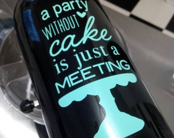 A party without cake is just a meeting, KitchenAid mixer vinyl decal, you choose the color