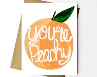 You're Peachy - Greeting Card