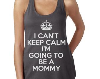 I Can't Keep Calm - I'm Going To Be A Mommy - Next Level Ladies Poly Cotton Racerback Tank - Item 1552