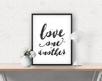 Love one another - PRINTABLE / watercolor splash in multiple color options / quote printale / inspirational printable / wall art