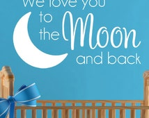We Love You to the Moon and Back Wall Decal Sticker Moon Wall Decal Moon Nursery Sticker We Love You Wall Decal Moon and Stars Decal