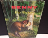 1960s Children's Book ~ Benny the Beaver by Harry J. Baerg ~ Published by the Review and Herald Publishing Association