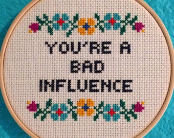 "Pattern: Cross Stitch ""You're A Bad Influence"" PATTERN *PDF* FILE"