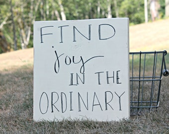 Wood Sign, Home decor, - Find joy in the ordinary