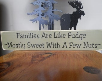 Families Are Like Fudge Mostly Sweet With A Few Nuts