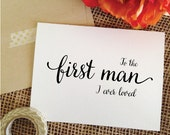 To the first man I ever loved card for Father of the Bride Gift wedding card (Lovely)