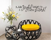 "Religious Wall Decals, Religious Vinyl Decals, Wall Decal Quote - ""Make a Joyful noise unto the Lord"" Wall Decal Vinyl Lettering"