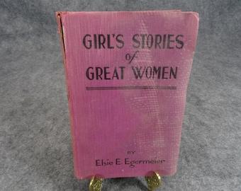 Girl's Stories of Great Women by Elsie Egermeier
