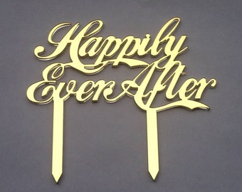 Happily Ever After Silver or Gold Mirrored Acrylic Cake Topper Wedding and Special Occaision