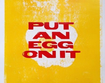 Letterpress Poster Print - Put An Egg On It