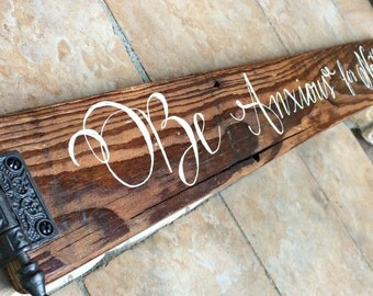 Be Anxious for Nothing Handwritten Calligraphy Rustic Wood Sign / Home Decor / Rustic Home / Gift / Reclaimed Barn Wood Sign / Fear not