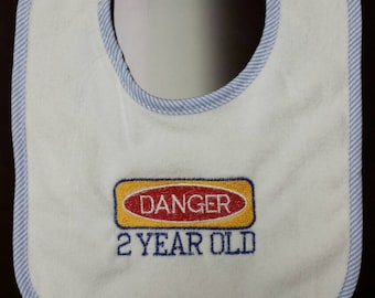 "Boys bib ""Danger 2 Year Old"""