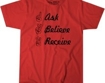 Ask Believe Receive Christian T Shirt Inspirational Biblical Quote W/ Black Letters