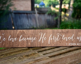 We love because he first loved us - 1 John 4:19 - Wooden Wedding Signs - Wood