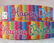 7/8 inch Super Cute and Girly Colorful Pattern  - HAPPY BIRTHDAY - Printed Grosgrain Ribbon for Hair Bow