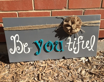be you/beautiful/hand painted sign/wood sign/rustic/charm/country/chick/burlap/bow/flower/gift/present/custom/turquoise/large/unique decor