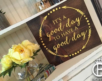It's A Good Day For A Good Day Wood Sign