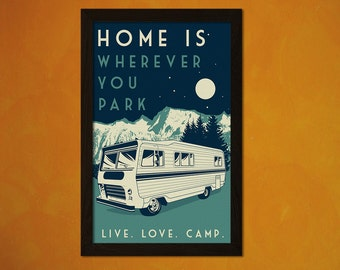 Home is Wherever You Park Print - Vintage Tourism Campsite Travel Poster Advertising Retro Art Reproduction Office decorationt