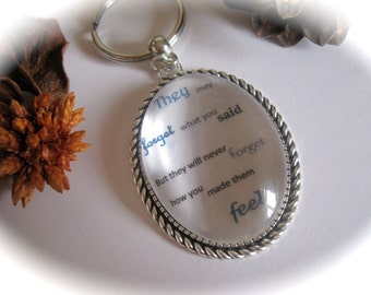Quotation Keyring - They may forget what you said but they will never forget how you made them feel
