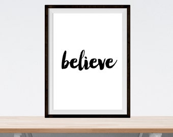 "printable art - ""believe"" - digital download print - home decor wall art - wall print - inspirational poster - black and white art print"