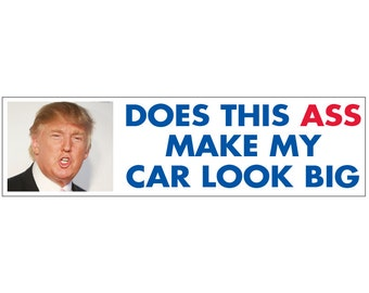 Trump is an Ass Decal Vinyl or Magnet Bumper Sticker