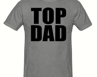 TOP DAD big slogan t shirt,men's t shirt sizes small- 2xlarge ,Big Slogan t shirt