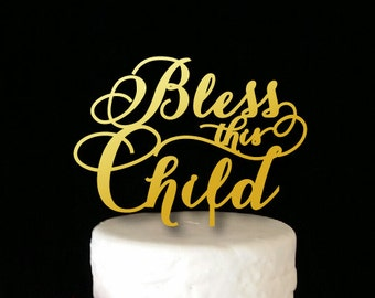 Bless this Child Cake Topper or Sign