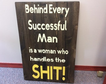 Behind every successful  man........custom signs made in Canada,  canadian shop, made in canada