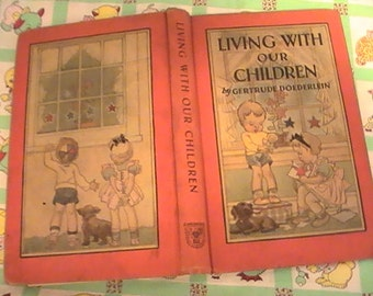 Living With Our Children by Gertrude Doederlein 1941 Edition