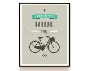 Bicycle Print . Bike Art Print . Quote Print . Typography Poster . Art Print  - KP0045