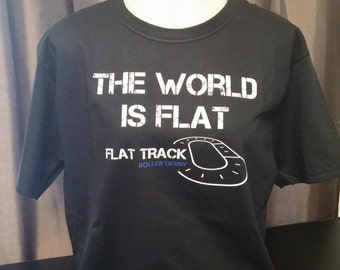 The World is Flat, Flat Track Roller Derby Custom T-Shirt