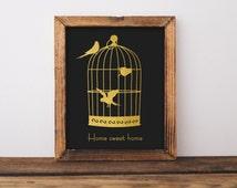 "Home Sweet Home, Inspirational Print, Birds Poster, Birds Wall Art, Bird Cage Printable, Bird Cage Wall Decor, Gold Foil, 8x10"""