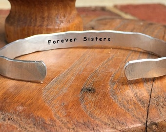 "Forever Sisters - Inside Secret Message Hand Stamped Cuff Stacking Bracelet Personalized 1/4"" Adjustable Hand Hammered Texture"