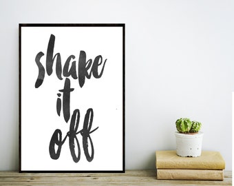 Taylor Swift Quote, Shake It Off, Art Digital Print, Poster, Typography, Motivational,  Inspirational,  Home Decor, Giclee, Screenprint