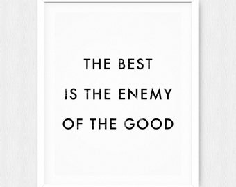 The Best is the Enemy of the Good Poster  - Motivational Quote Print Inspirational Saying Typographic Minimalist Digital Printable Text Art