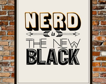 Nerd Is The New Black 8x10 - PRINTABLE Typography Art - Digital Typography Art -Typography Print - INSTANT DOWNLOAD