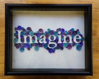 "Quilled Word - ""Imagine"""