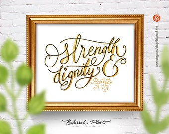 Strength and dignity print 8x10 INSTANT DOWNLOAD handwritten calligraphy, golden foil, proverbs 31 25 bible verse by Blessed Print