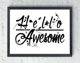 """Digital Download Motivational Print """"Hello Awesome"""" Typography Word Art, Inspirational Quote, Wall Decor"""