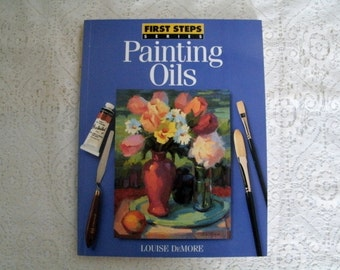 Painting Oils By Louise DeMore, art book, supplies, textbook, patterns, projects, workbook, art instruction