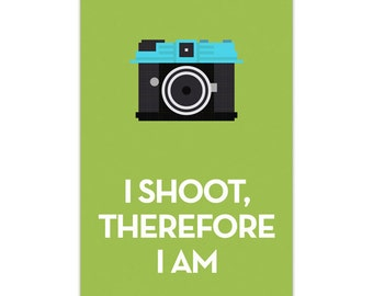 I shoot, therefore I am ·Diana Medium Format Poster