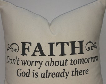 Decorative throw pillow, inspirational gift, cotton canvas Faith, Why worry about tomorrow, God is already there