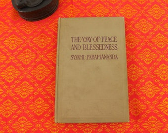 Signed Book... The Way Of Peace And Blessedness - By Swami Paramananda - 1913 Second Edition... Vedanta Hindu