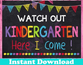 First Day of Kindergarten Sign INSTANT DOWNLOAD, Watch Out Kindergarten Here I Come Sign,Back to School Chalkboard Printable Sign Photo Prop