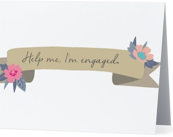 Help me, I'm engaged card