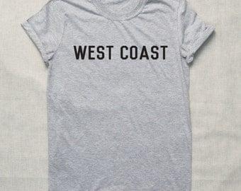 WEST COAST T-shirt  Hipster Funny Cool Shirt  la ca San Diego San Francisco Los Angeles Seattle California America
