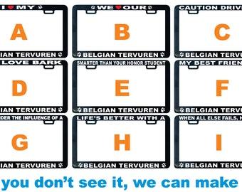 Belgian Tervuren Bergamasco dog license plate frame I We love proud smarter than best friend buddy pal life's better
