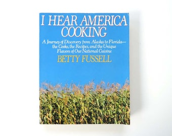 Cookbook – I Hear America Cooking – Betty Fussell